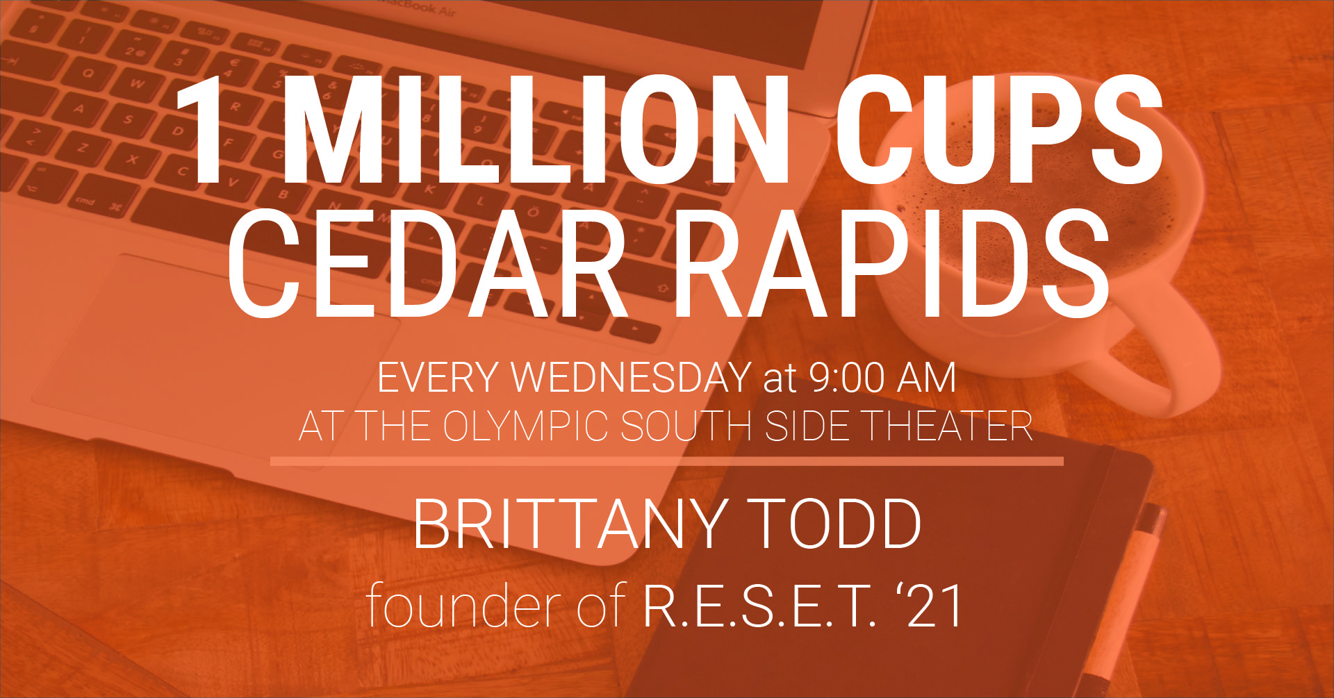 1 Million Cups: Cedar Rapids on October 6, 2021 with Brittany Todd, founder of R.E.S.E.T. '21