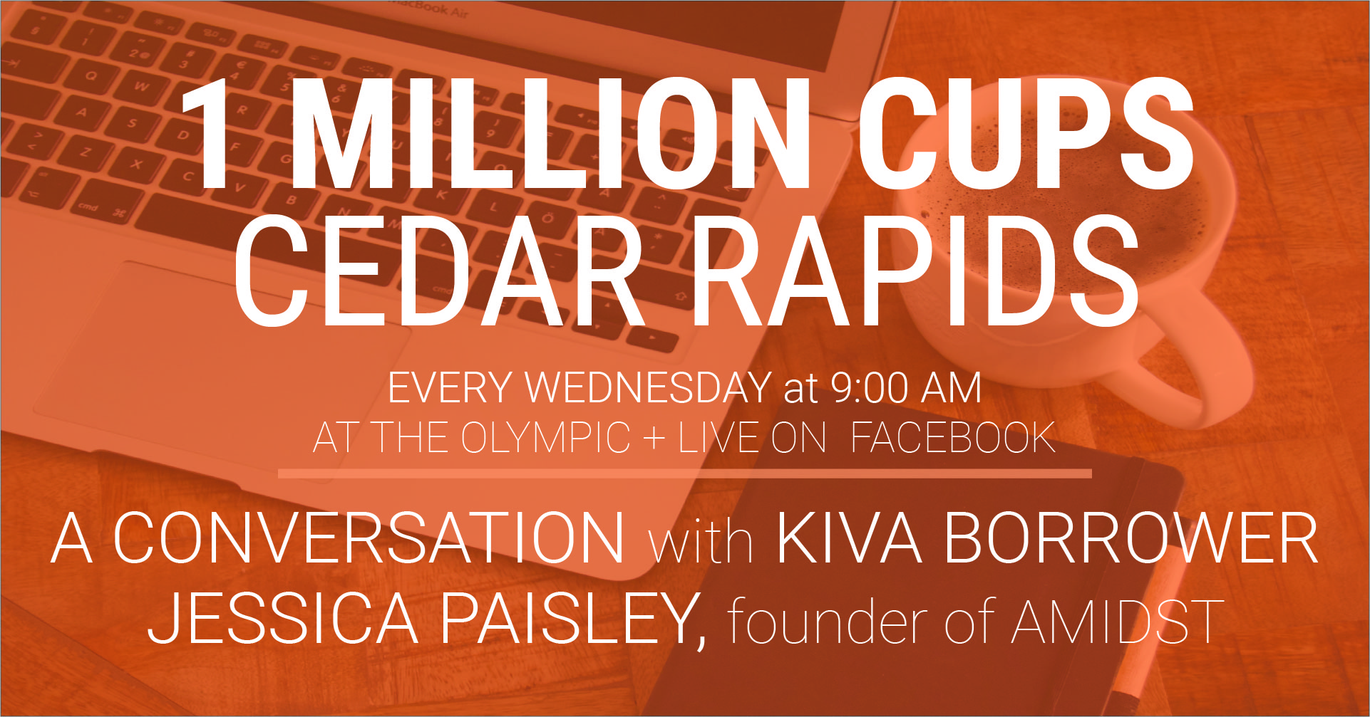 Banner advertising 1 Million Cups Cedar Rapids' interview with Kiva Iowa's first borrower and founder of AMIDST Magazine, Jessica Paisley