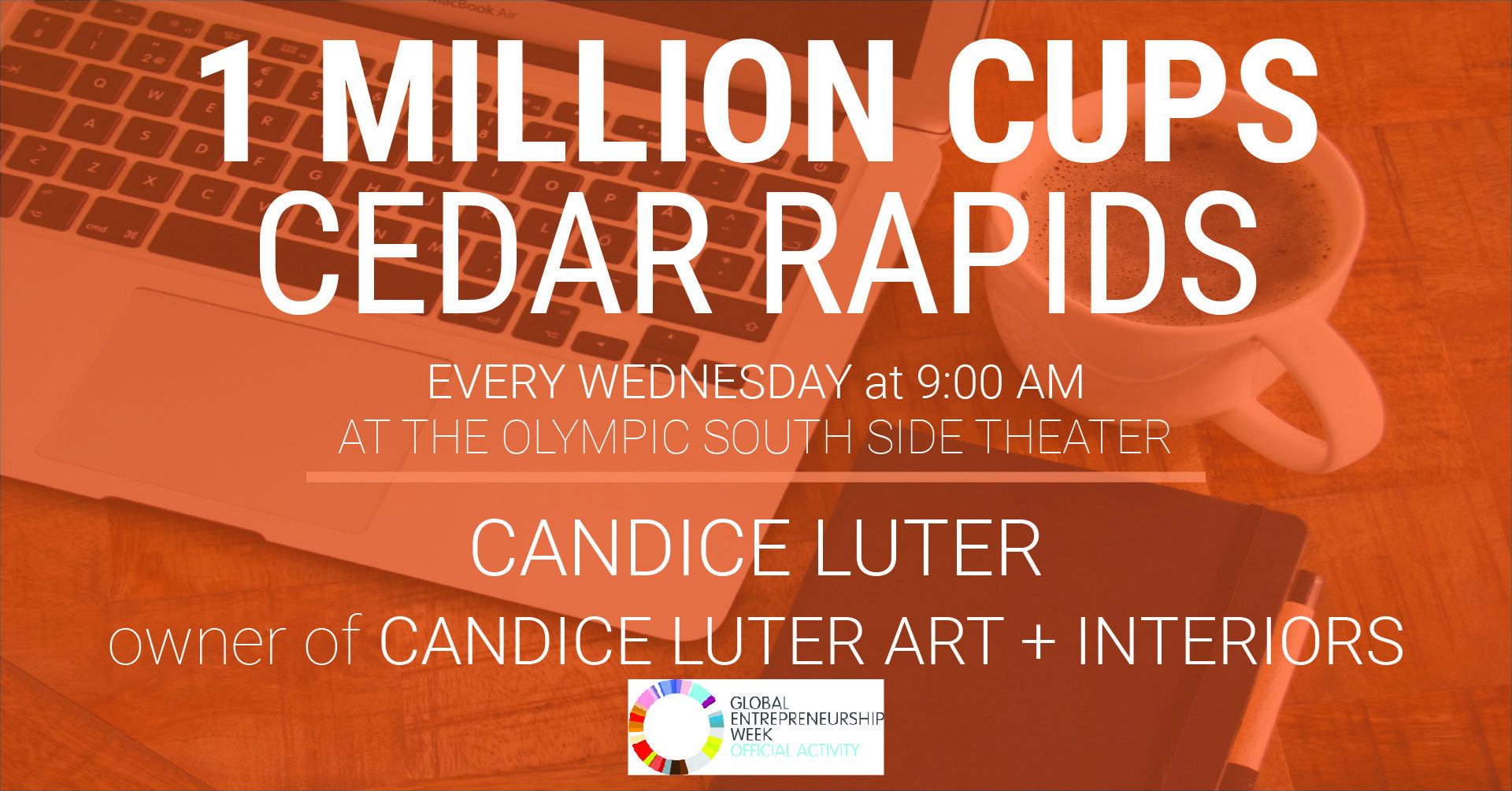 1 Million Cups: Cedar Rapids with Candice Luter of candice Luter Art and Interior Design on November 10, 2021 (Part of Global Entrepreneurship Week)