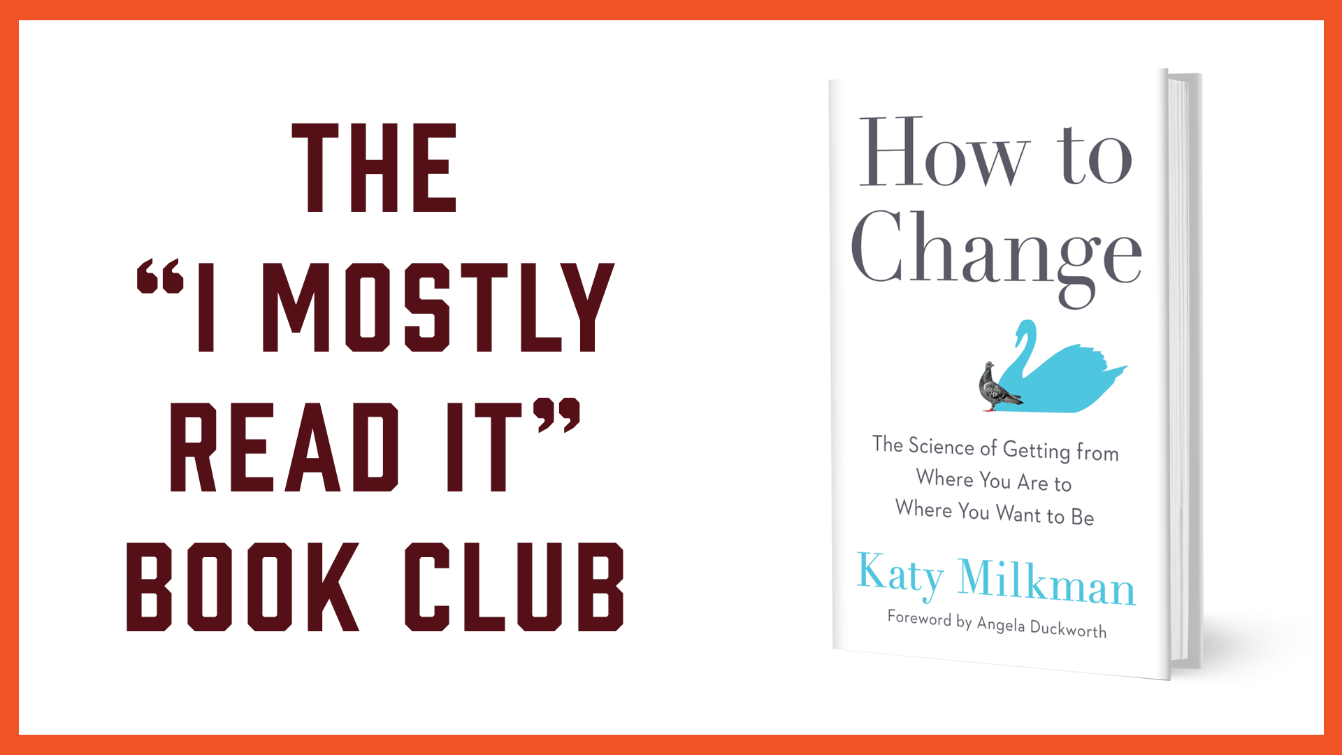 """The """"I Mostly Read It"""" Book Club November 17, 2021 featuring How to Change by Katy Milkman"""