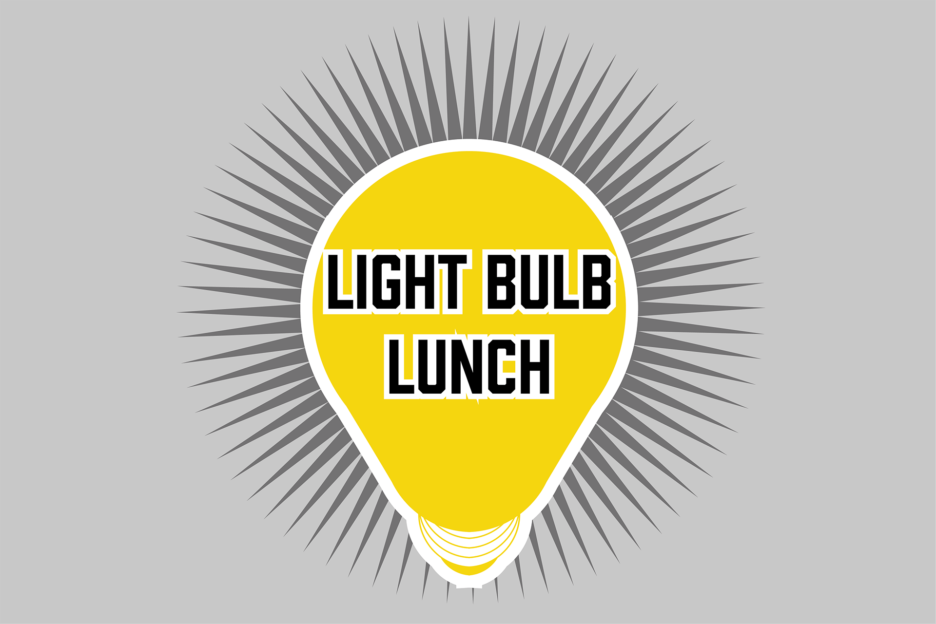 Light Bulb Lunch is a place where new ideas can shine! The third Thursday of every month at 11:30 A.M.